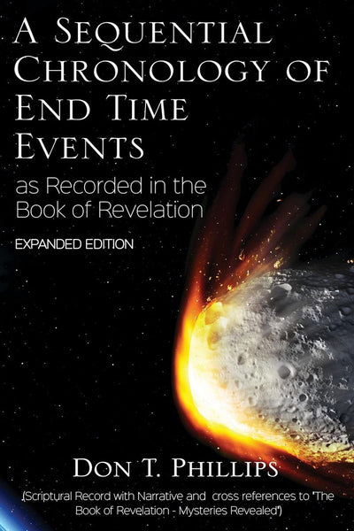 A Sequential Chronology Of End Time Events as Recorded in the Book of Revelation - Expanded Edition