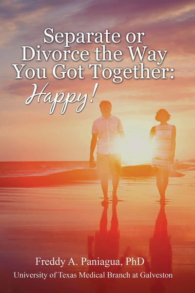 Separate or Divorce The Way You Got Together: Happy!