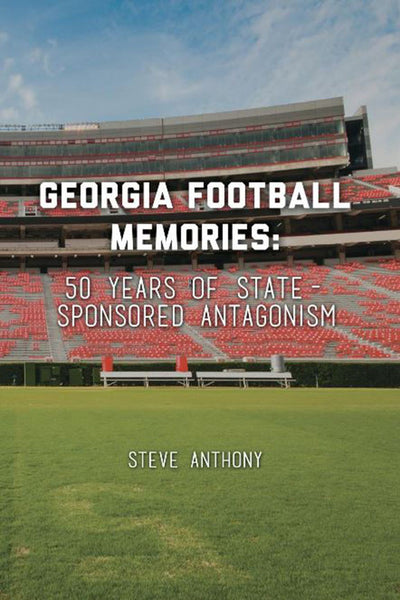Georgia Football Memories: 50 Years of State-Sponsored Antagonism