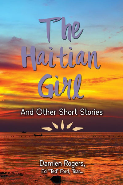 The Haitian Girl And Other Short Stories