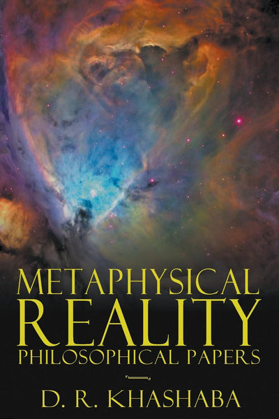 Metaphysical Reality: Philosophical Papers