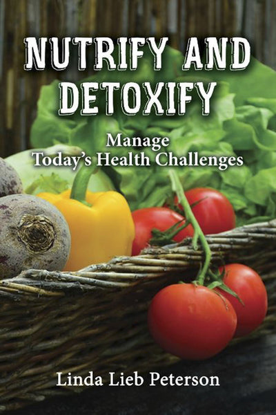 Nutrify and Detoxify: Manage Today's Health Challenges