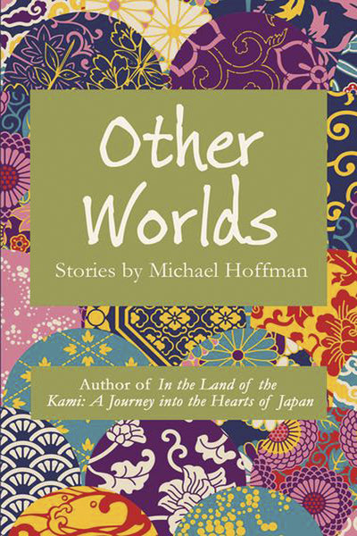Other Worlds: Stories by Michael Hoffman