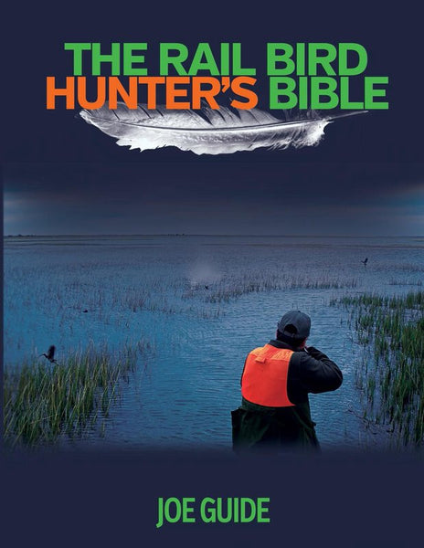 Rail Bird Hunter's Bible