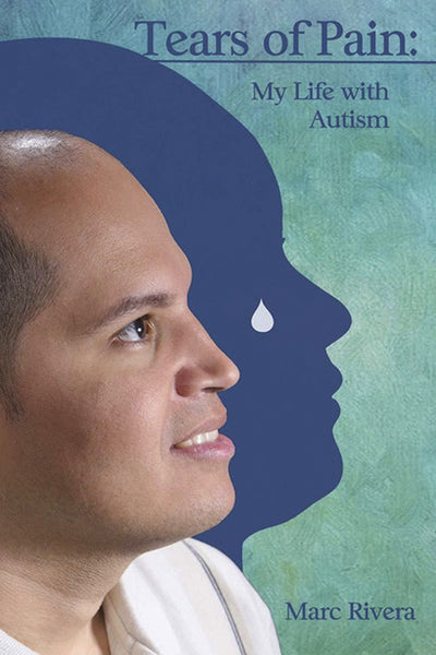 Tears of Pain: My Life with Autism