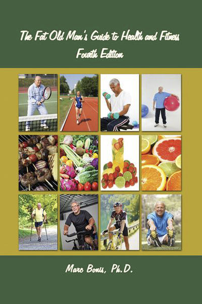 The Fat Old Man's Guide to Health and Fitness: Fourth Edition