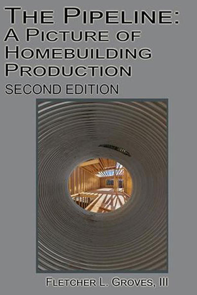 The Pipeline: A Picture of Homebuilding Production - Second Edition