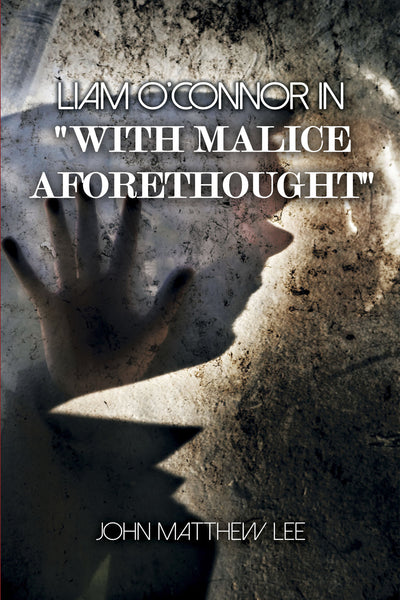 Liam O'Connor in 'With Malice Aforethought'