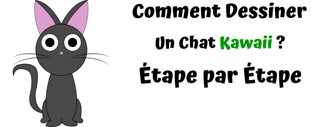 Comment Dessiner un Chat Kawaii ?
