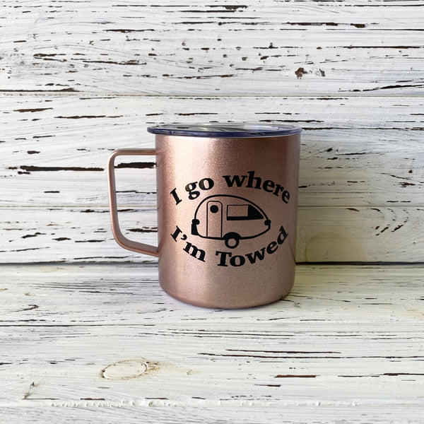 I Go Where I'm Towed T@B Trailer Stainless Steel Mug