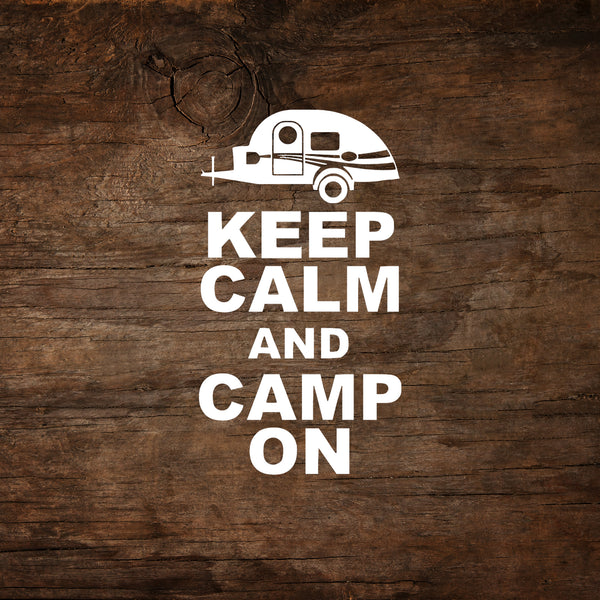 Keep Calm and Camp On - T@G Teardrop Trailer Window Decal