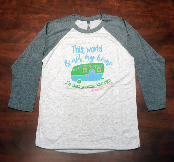 This World Is Not My Home Tri-Blend Raglan