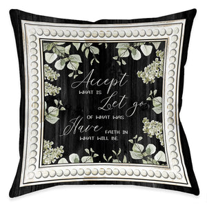 Accept What Is Let Go Outdoor Decorative Pillow