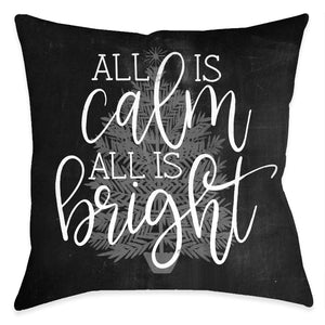 All is Calm and Bright Indoor Decorative Pillow
