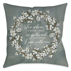 Be Done In Love Gather Outdoor Decorative Pillow