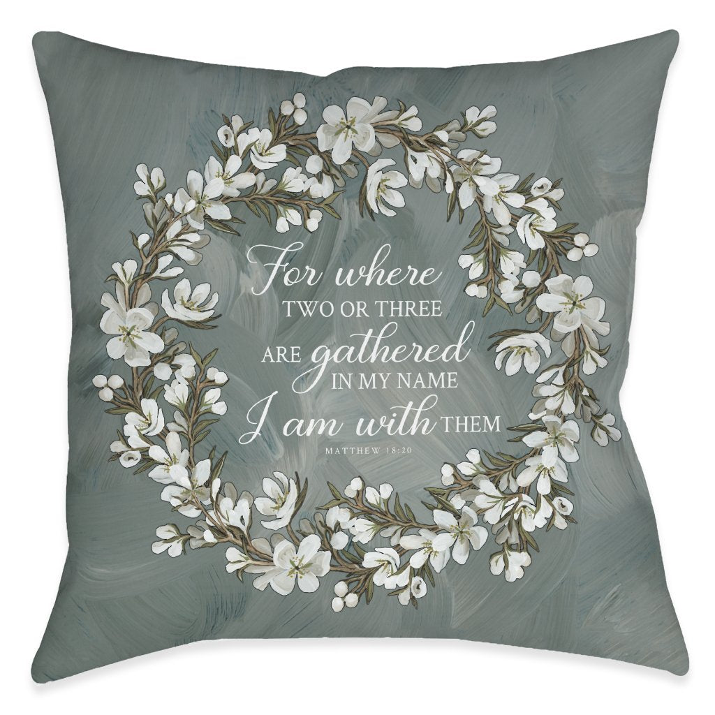 Be Done In Love Gather Indoor Decorative Pillow