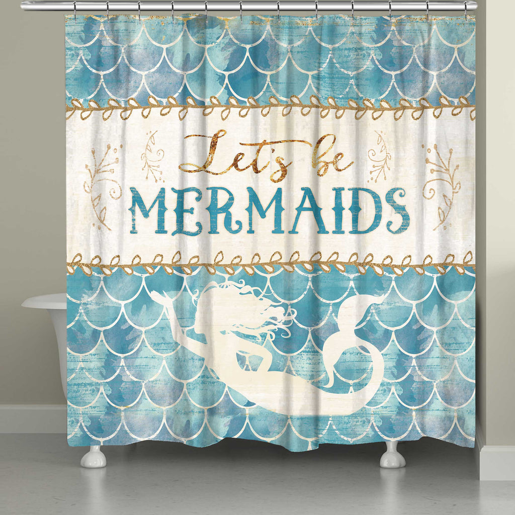 Lets Be Mermaids Shower Curtain