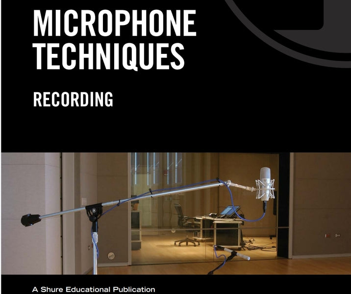 Microphone Placement Techniques & Tips