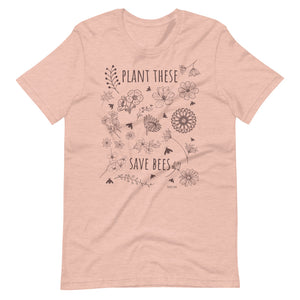 Plant These Save Bees Tee