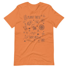 Load image into Gallery viewer, Plant These Save Bees Tee