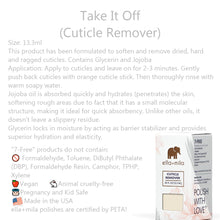 Load image into Gallery viewer, Clean Beauty Society - Ella+Mila Take It Off (Cuticle Remover) (4532366245922)