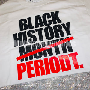 Black History PERIODT Tee