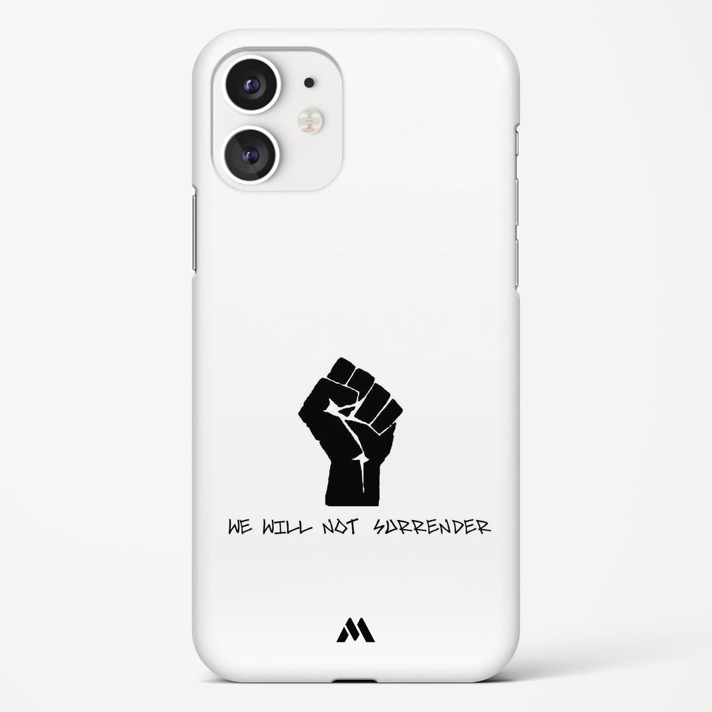 We Will Not Surrender Hard Case Phone Cover