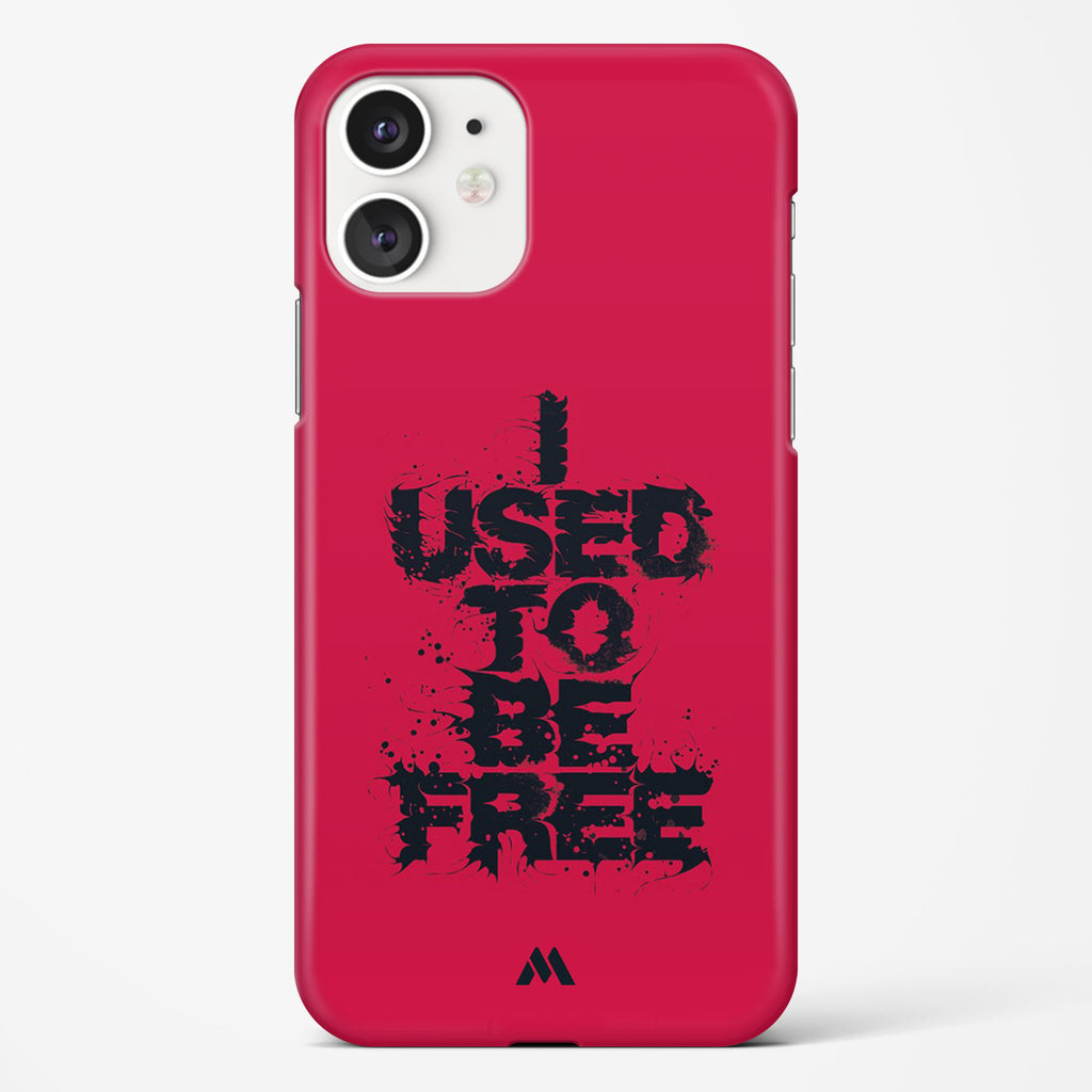 I Used to be Free Hard Case Phone Cover