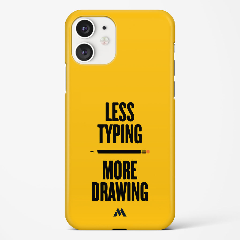 Less Typing More Drawing Hard Case Phone Cover