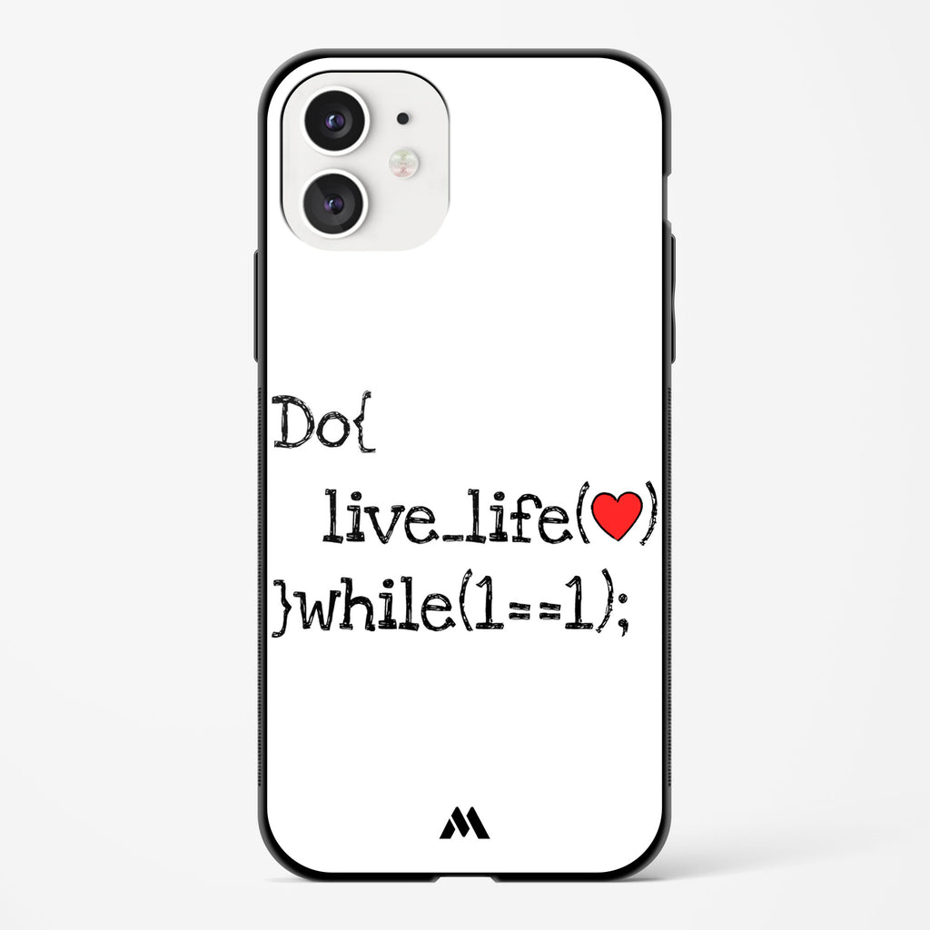 Live Life Glass Case Phone Cover