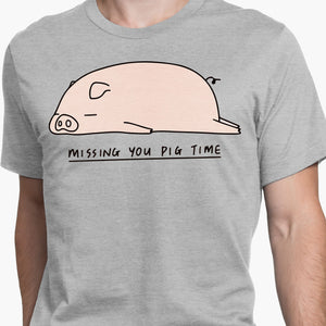 Missing You Pig Time Round-Neck Unisex T-Shirt