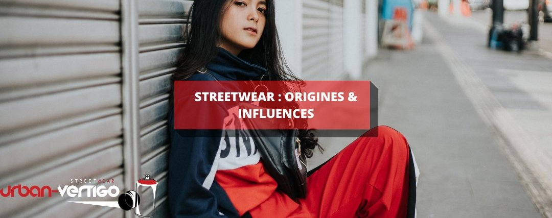 STREETWEAR : ORIGINES & INFLUENCES | Urban Vertigo