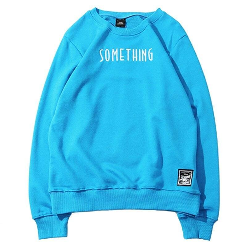 Sweatshirt Streetwear <br> Something