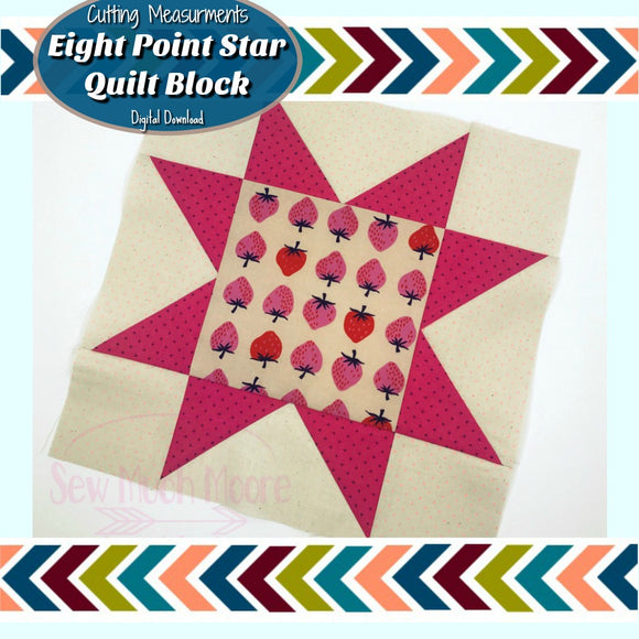 Eight Point Star Quilt Block PDF Cutting Measurements