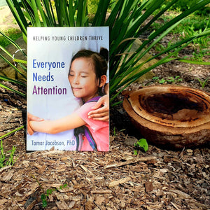Everyone Needs Attention: Helping Young Children Thrive