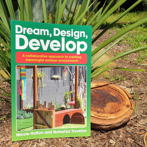 Dream, Design, Develop - A collaborative approach to creating meaningful outdoor environments - Inspired Natural Play Store