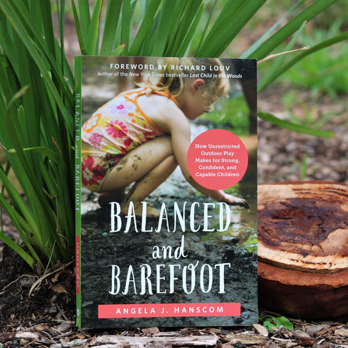 Balanced and Barefoot by Angela Hanscom - Inspired Natural Play Store