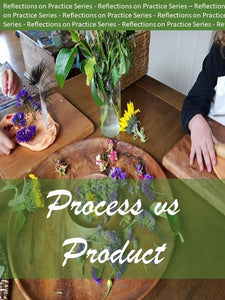 Reflections on Practice: Process vs Product (Digital Workbook) - Inspired Natural Play Store