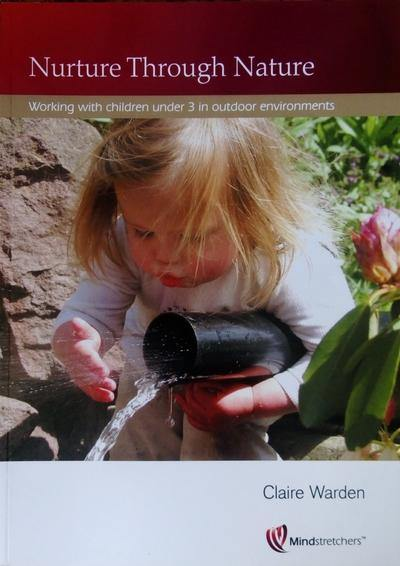 Nurture Through Nature - Working with children under 3 in ourdoor environments
