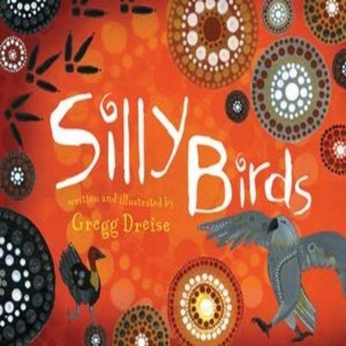 Silly Birds - Gregg Dreise - Inspired Natural Play Store