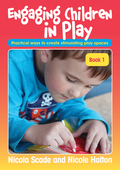 Engaging Children in Play by Nicola Scade and Nicole Halton