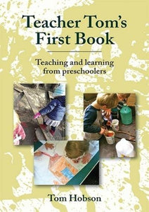 Teacher Tom's First Book - Teaching and learning from preschoolers