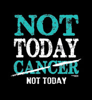 Not Today, Cancer, Not Today tee