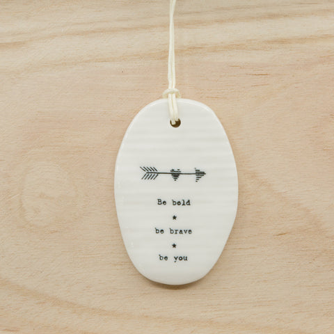 Be Bold - Oval Porcelain Hanger