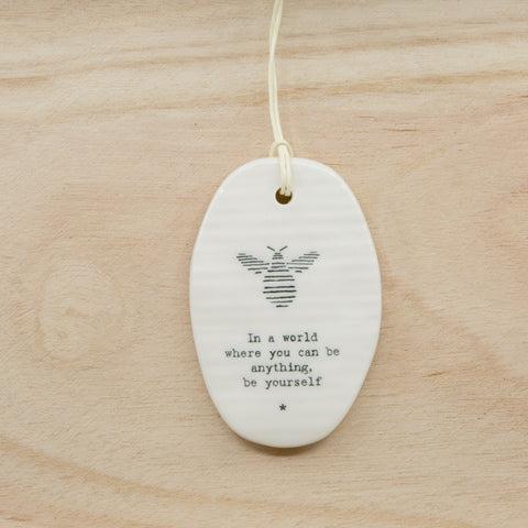 Be yourself - Oval Porcelain Hanger