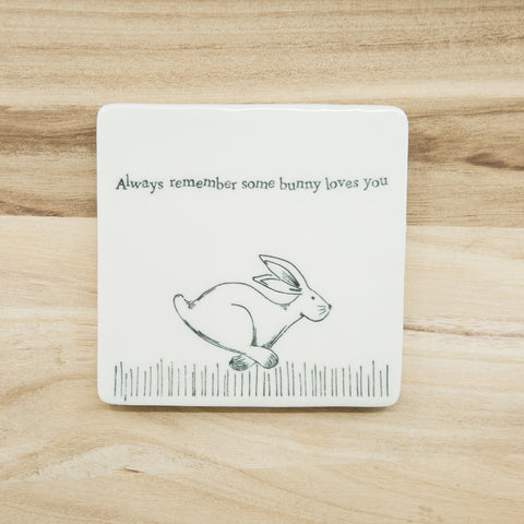 Always remember some bunny loves you - Porcelain Coaster