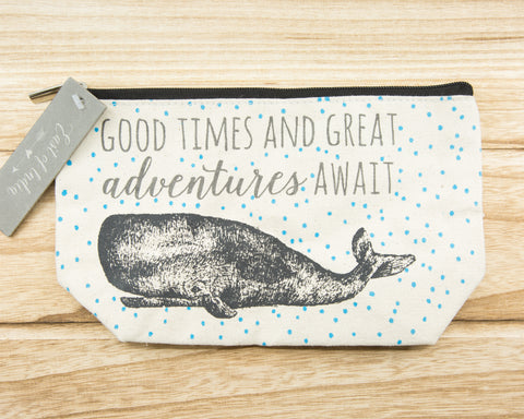 Good times & great adventures await - Canvas Cosmetic Bag