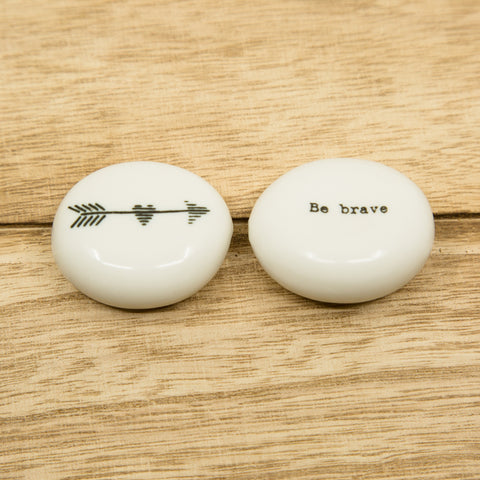 Be brave - Arrow - Porcelain Pebble