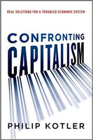 Confronting Capitalism: Real Solutions For A Troubled Economic System (Hardcover)