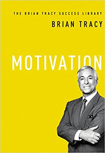 Motivation (The Brian Tracy Success Library)(Hardcover)